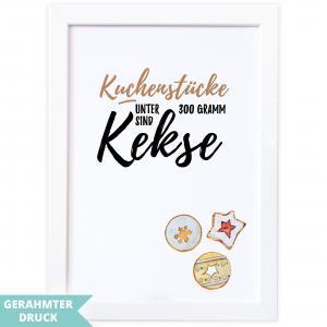 Poster A4 | Kunstdruck mit Rahmen (21x30 cm) | Kuchenstücke unter 300 Gramm sind Kekse