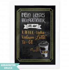 Poster A4 | Kunstdruck mit Rahmen (21x30 cm) | Mein liebstes Heißgetränk ist der Kaffee Vodka Valium Latte to go