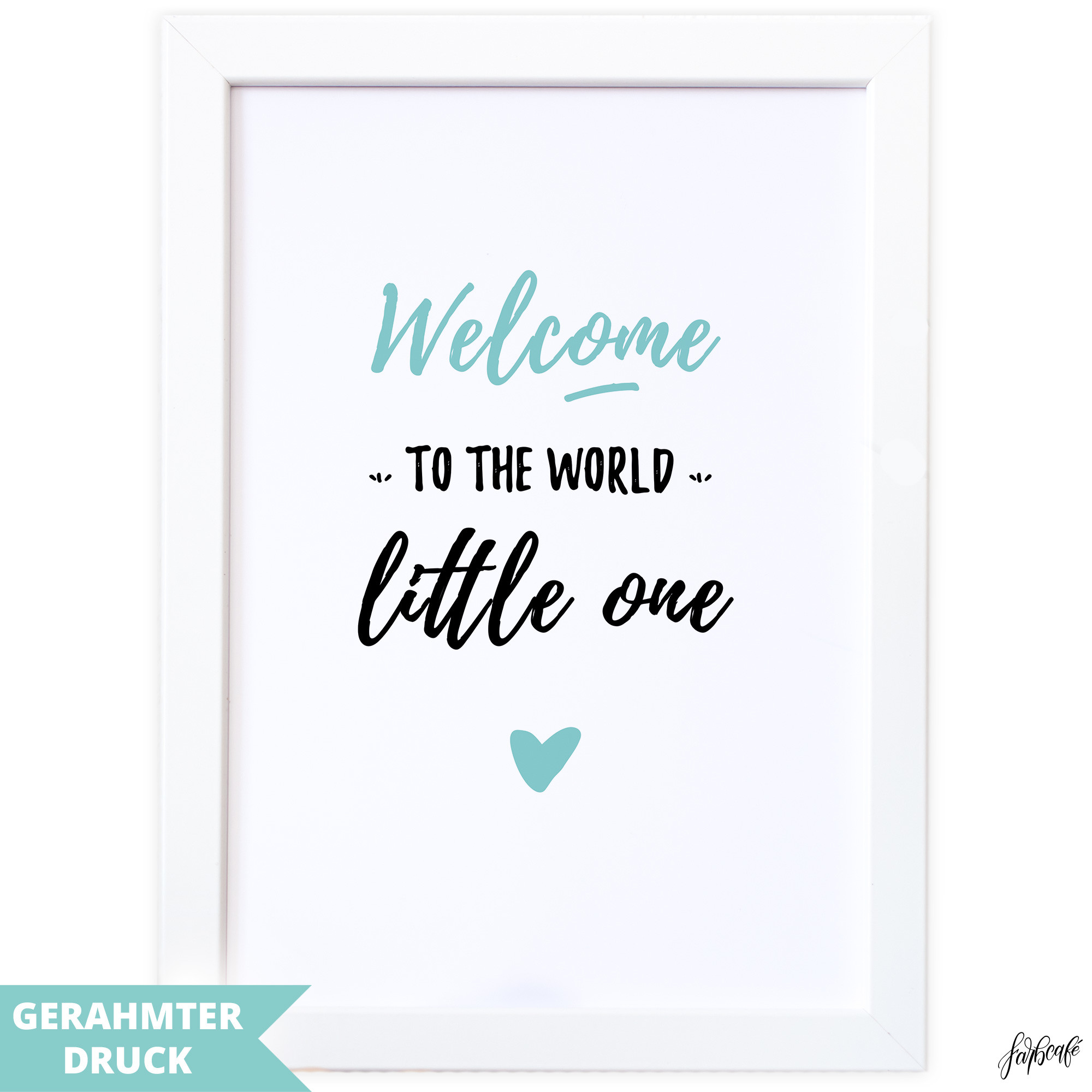 poster a4 kunstdruck mit rahmen 21x30 cm welcome to the world little one farbcafe. Black Bedroom Furniture Sets. Home Design Ideas