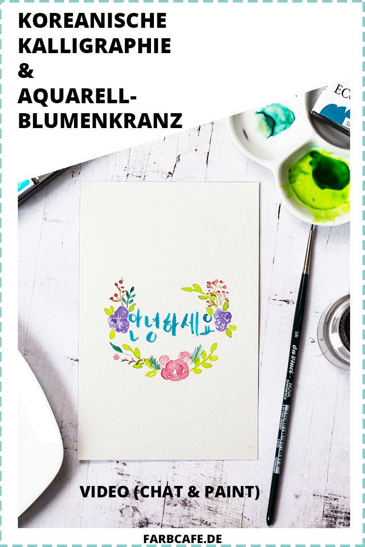 Koreanische Kalligraphie und Aquarell-Blumenkranz (mit Video)